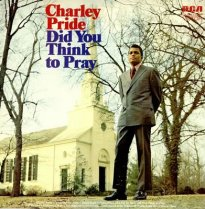 Charley_Pride_-_Did_You_Think_to_Pray